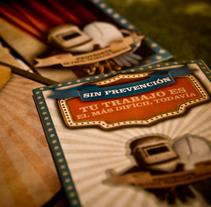 Campaña para la prevención de riesgos laborales. Un proyecto de Diseño y Publicidad de Cecilia Alvarez - 04.07.2009