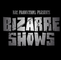 BIZARRE SHOWS III. Un proyecto de Diseño, Motion Graphics, Ilustración, Cine, vídeo, televisión, Música y Audio de RD2Graphics& Communication - Viernes, 28 de mayo de 2010 13:00:42 +0200