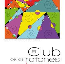 El club de los ratones colorados. Un proyecto de Diseño, Ilustración y Publicidad de María del Carmen Prado García         - 12.09.2010