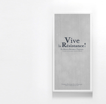 VIVE LA RÉRISTANCE. A Design project by Fuen Salgueiro - Oct 29 2010 12:23 AM