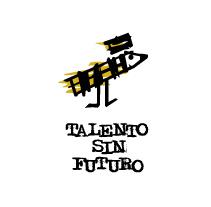 Talento sin Futuro. Un proyecto de Diseño e Ilustración de Carolina Albalá - 27-01-2011