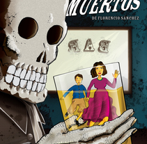 Los Muertos. Florencio Sánchez. A Design, Illustration, and Advertising project by Alfredo Polanszky - 10-03-2011