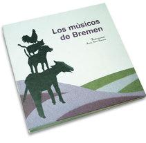 Los músicos de Bremen. Un proyecto de Diseño e Ilustración de Marta Sisón Barrero - 12-03-2008