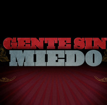 Gente Sin Miedo. A Design, Illustration, Advertising, Motion Graphics, Film, Video, TV, and UI / UX project by Fernando Alcazar         - 29.05.2011