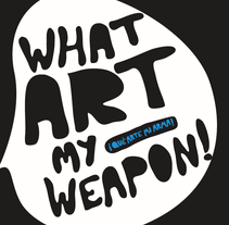 what art my weapon!. A Design&Illustration project by sara leandro         - 21.09.2011