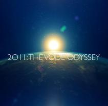 2011: THE VODE ODYSSEY. A Design, Motion Graphics, Illustration, Film, Video, TV, Software Development, 3D, Music, Audio, and Advertising project by Pablo Mateo Lobo - Nov 15 2011 05:44 PM