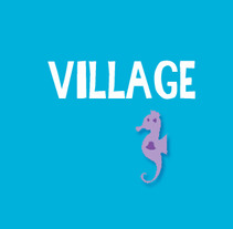 VILLAGE. A  project by Sandra Castillo G.         - 30.07.2012
