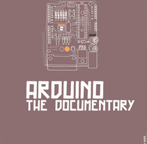Arduino. The Documentary. A Design project by Kris Mencía - 16-05-2013