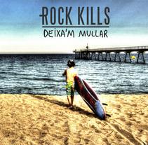 """""""Deixa'm mullar"""" Rock Kills. Un proyecto de Diseño, Ilustración, Música, Audio y Fotografía de Pau Avila Otero         - 22.08.2013"""