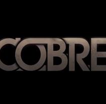 Cobre | Nº1. Un proyecto de Publicidad, Cine, vídeo y televisión de CESAR SOLANA - 07-03-2010
