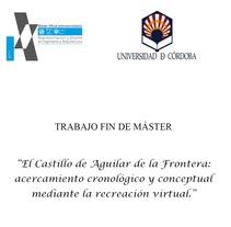 Recreación virtual Castillo de Aguilar de la Frontera. Un proyecto de 3D y Arquitectura de Manuel Cabezas Expósito         - 16.07.2014
