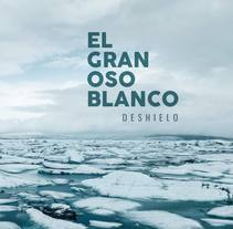 El Gran Oso Blanco · Videoclip Promo Deshielo. A Post-Production, and Video project by Juan Antonio Partal - 29-03-2016