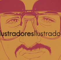 Ilustradores Ilustrados. A Illustration, Art Direction, Graphic Design, and Calligraph project by CranioDsgn         - 28.09.2014