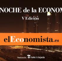 La Noche de la Economía | V Edición. Un proyecto de Cine, vídeo, televisión, Animación, Dirección de arte y Vídeo de Kiko  Fraile - 12-03-2016