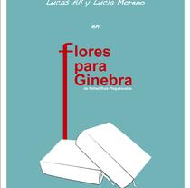 Cartel para la obra de Flores para Ginebra.. A Illustration, Advertising, and Graphic Design project by Señora Unatinta         - 15.12.2015