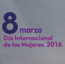 Cartel para el Día Internacional de las Mujeres 2016. A Design, Advertising, Art Direction, and Graphic Design project by José Antonio Arreza Pérez - 17-12-2015
