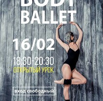 Cartel de lección abierta de BODY BALLET. A Design, Graphic Design, Information Design, T, pograph, and Social Media project by Anastasia Vasilenko         - 14.04.2016