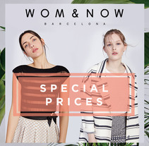 Special Prices banners for Wom&Now. A Design, Advertising, Art Direction, Fashion, and Graphic Design project by Maite Atutxa - 31-08-2016