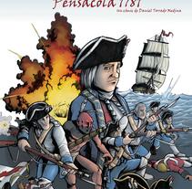 Bernardo de Gálvez. Pensacola 1781. Un proyecto de Comic de Daniel Torrado Medina - 16-06-2016
