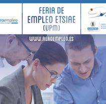 Feria de Empleo ETSIAE (UPM) - Imagen, Material Gráfico y Web. A Design, UI / UX, Editorial Design, Graphic Design, and Web Design project by Nuria Muñoz         - 29.08.2016