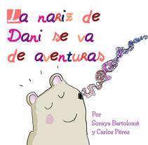 La nariz de Dani se va de aventuras , 9 feb 2017 AMAZON. A Illustration project by Soraya Bp         - 09.02.2017