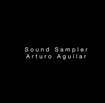 Sound Sampler. A Sound Design project by Arturo Aguilar         - 15.03.2017