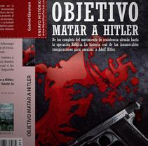 """Cover """"Objetivo matar a Hitler"""". Um projeto de Design editorial de Efímero estudio         - 06.03.2017"""