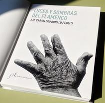 """LIBRO """"LUCES Y SOMBRAS DEL FLAMENCO"""" (Diseño editorial y maquetación). Un proyecto de 3D, Diseño editorial y Diseño gráfico de Cristina Bustamante - 05-10-2007"""