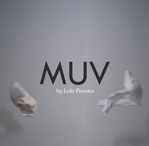 MUV. A Advertising, Film, Video, TV, Fashion, and Film project by Alex Esteve - 14-09-2017