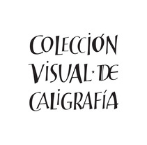 Colección Visual de Caligrafía, libros de caligrafía. A Design, Illustration, Br, ing, Identit, and Calligraph project by Silvia Cordero Vega - 23-09-2017